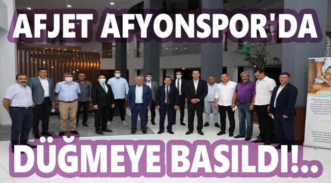 AFJET AFYONSPOR'DA DÜĞMEYE BASILDI!..
