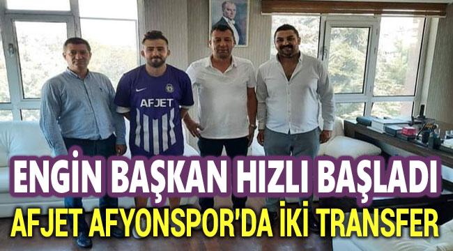AFJET AFYONSPOR'DA İKİ TRANSFER BİRDEN!..