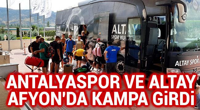 ANTALYASPOR VE ALTAY, AFYON'DA KAMPA GİRDİ