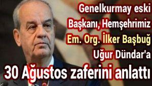 BAŞBUĞ, 30 AĞUSTOS ZAFERİNİ ANLATTI