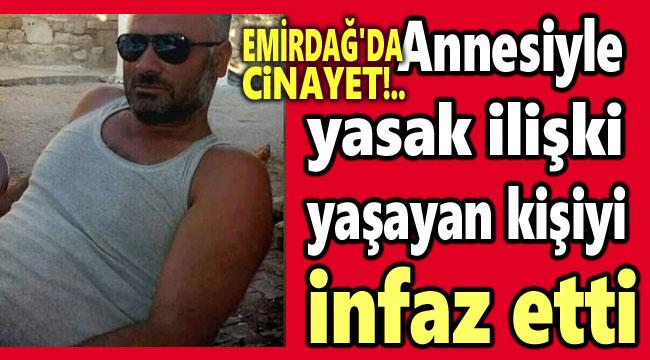 EMİRDAĞ'DA YASAK İLİŞKİ CİNAYETİ!..
