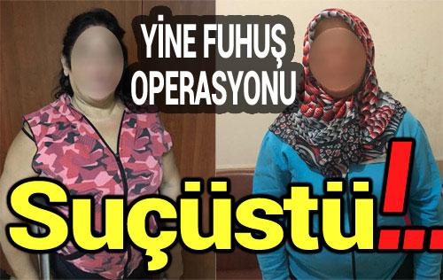 EMNİYET'TEN FUHŞA SUÇ ÜSTÜ!..