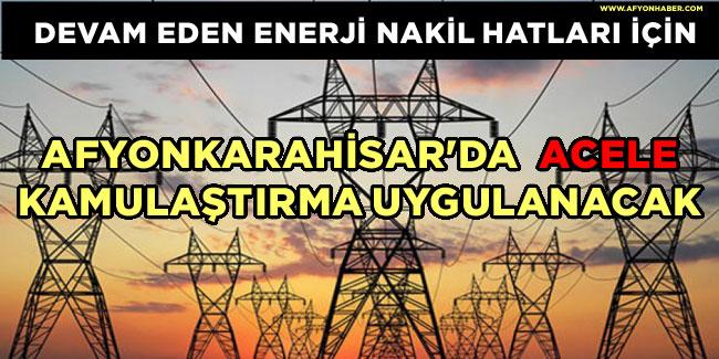 ENERJİDE ACELE KAMULAŞTIRMA KARARLARI