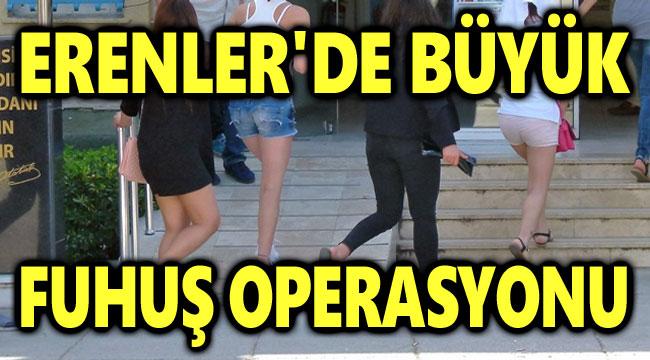 ERENLER'DE BÜYÜK FUHUŞ OPERASYONU!..