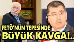 FETÖ'NÜN TEPESİNDE BÜYÜK KAVGA!..