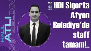 HDI SİGORTA AFYON BELEDİYE'DE STAFF TAMAM!..