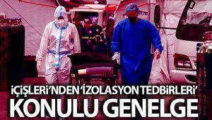 İÇİŞLERİ'NDEN İZOLASYON TEDBİRLERİ KONULU GENELGE