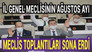 İL GENEL MECLİSİNİN AĞUSTOS AYI MECLİS TOPLANTILARI SONA ERDİ