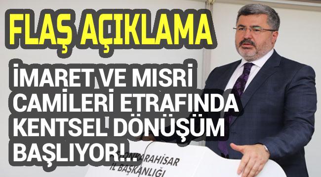 İMARET VE MISRİ ETRAFINDA KENTSEL DÖNÜŞÜM BAŞLIYOR!..