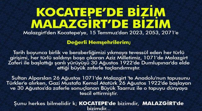 KOCATEPE DE BİZİM, MALAZGİRT DE BİZİM!..