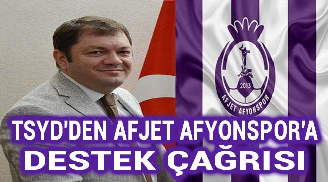 TSYD'DEN AFJET AFYONSPOR'A DESTEK ÇAĞRISI