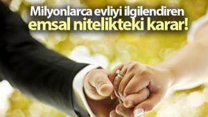 YARGITAY'DAN BÜTÜN EVLİLERİ İLGİLENDİREN EMSAL KARAR!..