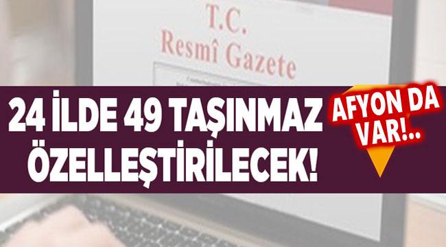 24 İLDE 49 TAŞINMAZ SATILACAK