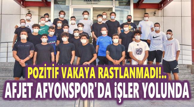 AFJET AFYONSPOR'DA POZİTİF VAKAYA RASTLANMADI!..