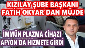 AFYON'DA İMMÜN PLAZMA BAĞIŞI YAPILABİLECEK!..