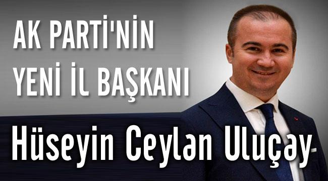 AK PARTİ'NİN İL BAŞKANI BELLİ OLDU!..