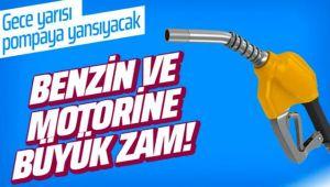BENZİN VE MOTORİNE BU GECE BÜYÜK ZAM GELİYOR!..