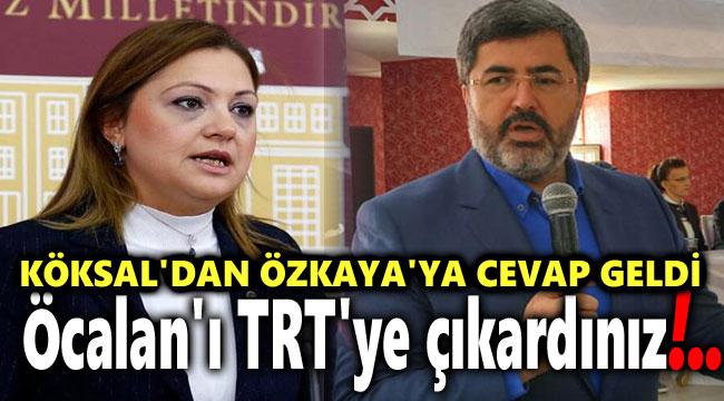 CHP'Lİ KÖKSAL'DAN AK PARTİLİ ÖZKAYA'YA CEVAP GELDİ!..