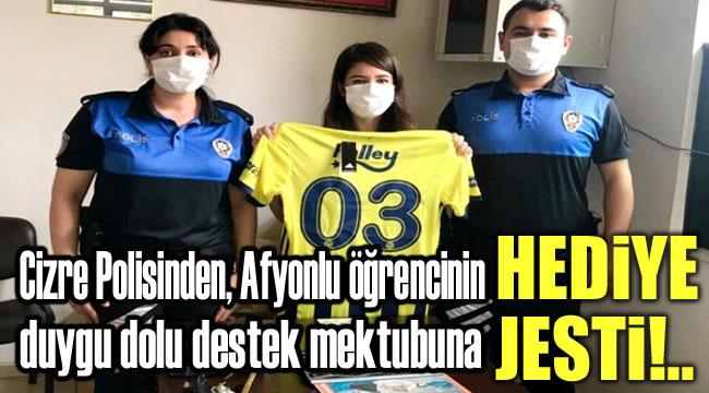 CİZRE POLİSİNDEN DUYGU DOLU DESTEK MEKTUBUNA JEST!..