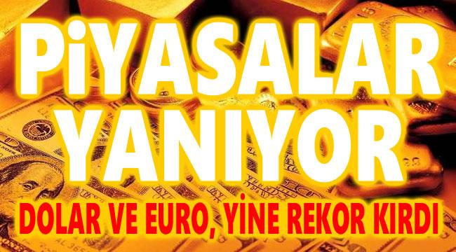 DOLAR VE EURO'NUN ATEŞİ SÖNDÜRÜLEMİYOR