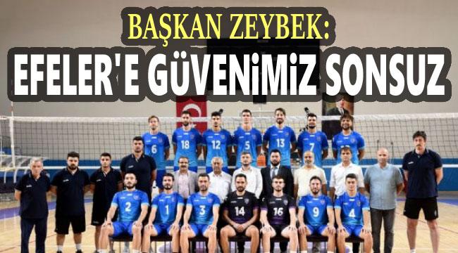 EFELER'E GÜVENİMİZ SONSUZ!..