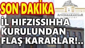 İL HIFZISSIHHA KURULUNDAN FLAŞ KARARLAR!..