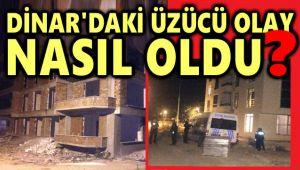 İŞTE DİNAR'DAKİ ÜZÜCÜ OLAYIN ASLI!..