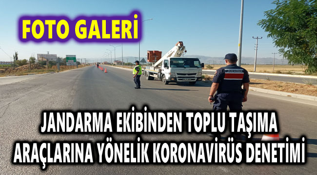 JANDARMA'DAN TOPLU TAŞIMA ARAÇLARINA YÖNELİK KORONAVİRÜS DENETİMİ