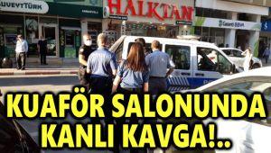 KUAFÖR SALONUNDA KANLI KAVGA!..