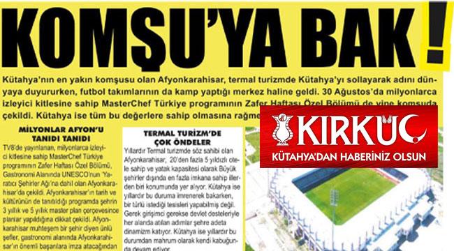 KÜTAHYA BASININDA AFYON ÖVGÜSÜ: KOMŞUYA BAK!..