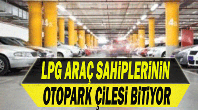 LPG'Lİ ARAÇ SAHİPLERİNE MÜJDE!..