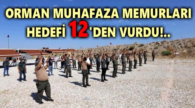 ORMAN MUHAFAZA MEMURLARI HEDEFİ 12'DEN VURDU!..