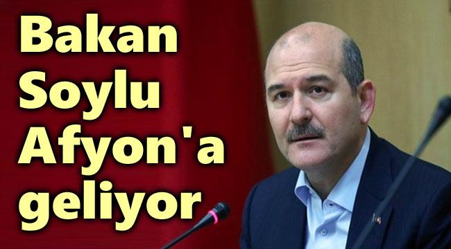 SÜLEYMAN SOYLU, HAFTA SONU AFYON'A GELİYOR