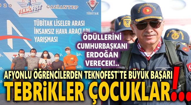 TEKNOFEST'TE AFYONKARAHİSAR İMZASI!.. BİR DERECE DAHA