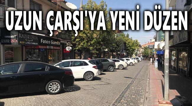 UZUN ÇARŞIDA YENİ PARK DÜZENİ!..