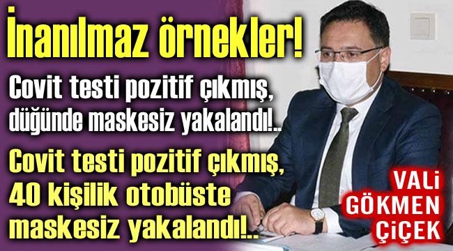 VALİ ÇİÇEK'TEN İNANILMAZ ÖRNEKLER!..