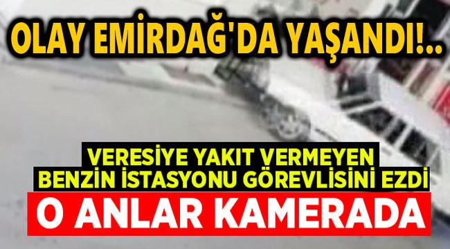 VERESİYE YAKIT VERMEYEN POMPACIYI ARACIYLA EZDİ!..