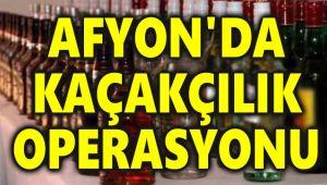 AFYON'DA KAÇAKÇILIK OPERASYONU