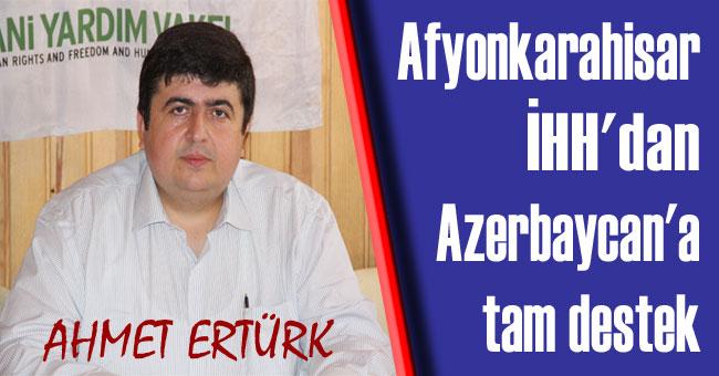 AFYONKARAHİSAR İHH'DAN AZERBAYCAN'A TAM DESTEK