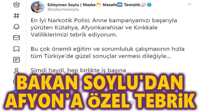 BAKAN SOYLU'DAN AFYON'A ÖZEL TEBRİK