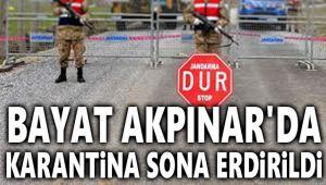 BAYAT AKPINAR'DA KARANTİNA SONA ERDİRİLDİ