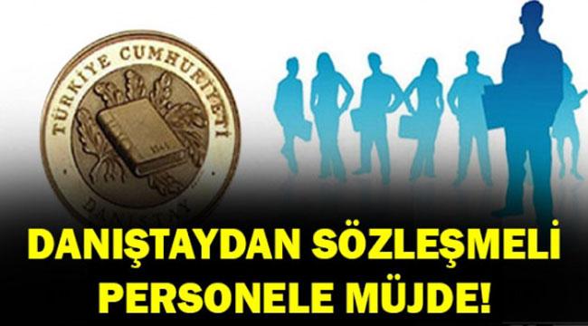 DANIŞTAY'DAN SÖZLEŞMELİ PERSONELE MÜJDE!..