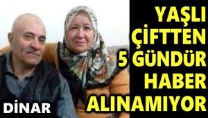 DİNAR'DA KAYBOLAN YAŞLI ÇİFTTEN 5 GÜNDÜR HABER ALINAMIYOR