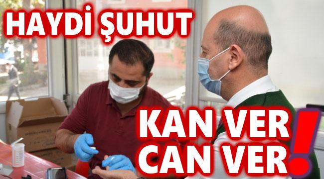HAYDİ ŞUHUT, KAN VER, CAN VER!..