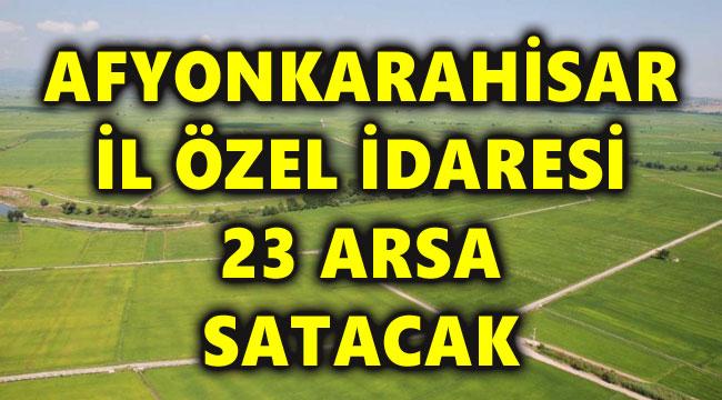 İL ÖZEL İDARESİ 23 ARSA SATACAK