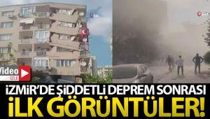 İZMİR'DE DEPREM SONRASI İLK GÖRÜNTÜLER!..