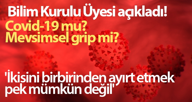 MEVSİM GRİBİ Mİ, COVID-19 MU?..