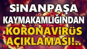 SİNANPAŞA KAYMAKAMLIĞINDAN KORONAVİRÜS AÇIKLAMASI!..