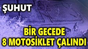 ŞUHUT'TA BİR GECEDE 8 MOTOSİKLET ÇALINDI