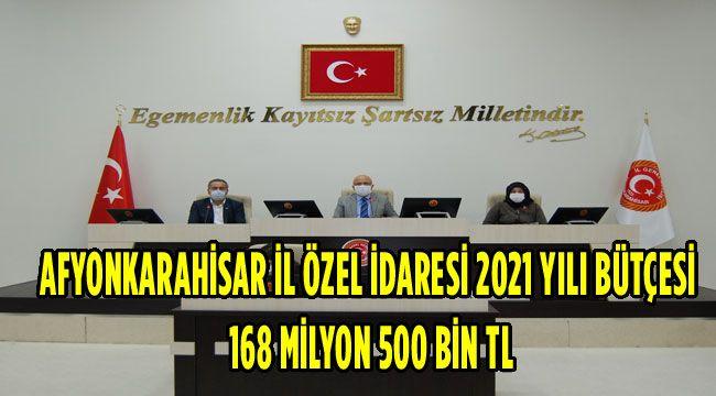 AFYONKARAHİSAR İL ÖZEL İDARESİ 2021 YILI BÜTÇESİ 168 MİLYON 500 BİN TL